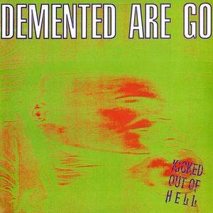 Cover - Demented Are Go: Kicked Out Of Hell