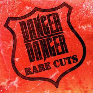Cover - Danger Danger: Rare Cuts