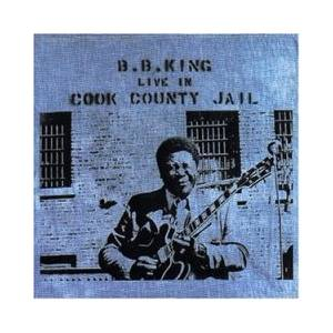 B.B. King: Live In Cook County Jail - Cover