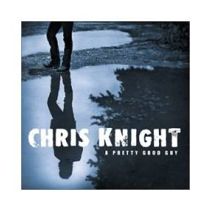 Chris Knight: A Pretty Good Guy (CD) - Bild 1