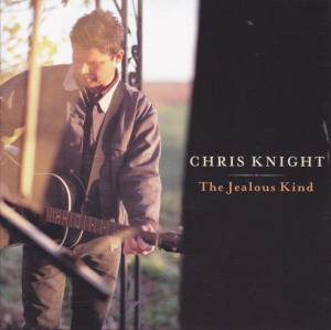 Cover - Chris Knight: Jealous Kind, The