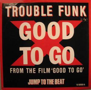 Cover - Trouble Funk: Good To Go