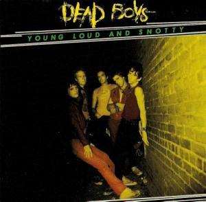 Dead Boys: Young, Loud And Snotty - Cover