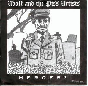 Cover - Adolf And The Piss Artists: Heroes?