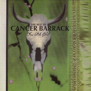 Cover - Cancer Barrack: Letzte Gebet-The Best Of, Das
