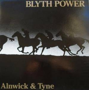 Cover - Blyth Power: Alnwick & Tyne