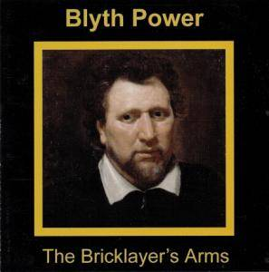 Cover - Blyth Power: Bricklayer's Arms, The