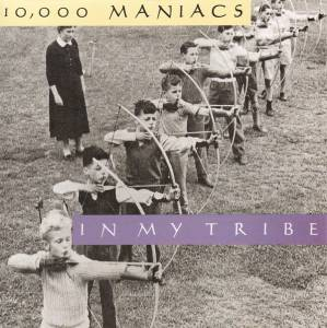 Cover - 10,000 Maniacs: In My Tribe