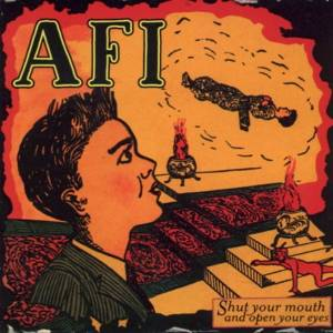 Cover - AFI: Shut Your Mouth And Open Your Eyes