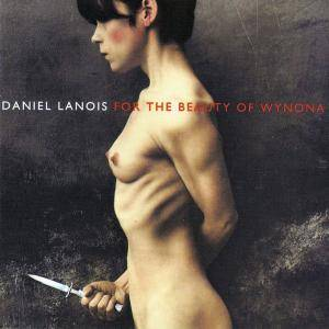 Cover - Daniel Lanois: For The Beauty Of Wynona