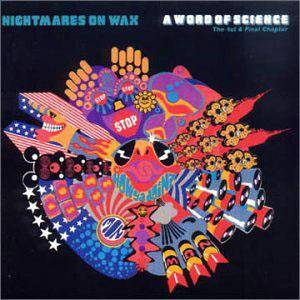 Cover - Nightmares On Wax: Word Of Science, A