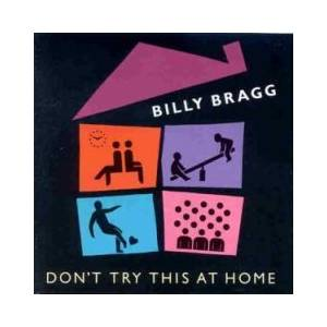 Billy Bragg: Don't Try This At Home - Cover