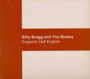 Billy Bragg & The Blokes: England, Half English - Cover