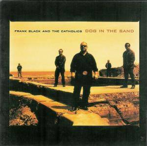 Cover - Frank Black & The Catholics: Dog In The Sand
