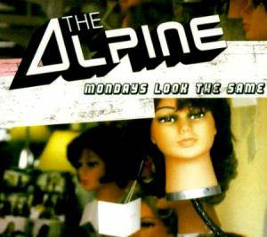 The Alpine: Mondays Look The Same - Cover