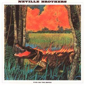 Cover - Neville Brothers, The: Fiyo On The Bayou