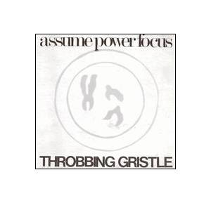Cover - Throbbing Gristle: Assume Power Focus