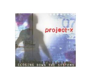 Cover - Project-X: Closing Down The Systems