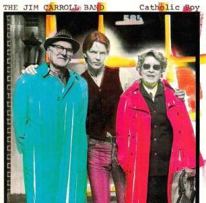 The Jim Carroll Band: Catholic Boy - Cover