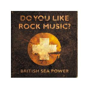 Cover - British Sea Power: Do You Like Rock Music?