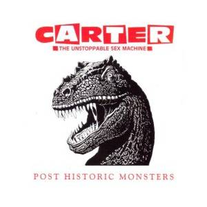 Cover - Carter The Unstoppable Sex Machine: Post Historic Monsters