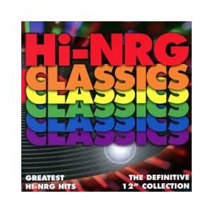 "Hi-Nrg Classics Greatest Hi-Nrg Hits -The Definitive 12"" Collection - Cover"