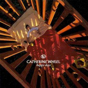 Cover - Catherine Wheel: Happy Days