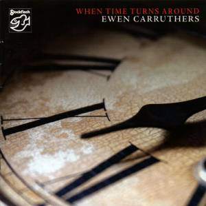 Ewen Carruthers: When Time Turns Around - Cover