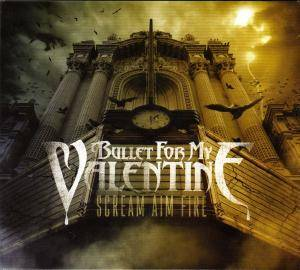 Bullet For My Valentine: Scream Aim Fire (CD + DVD) - Bild 1