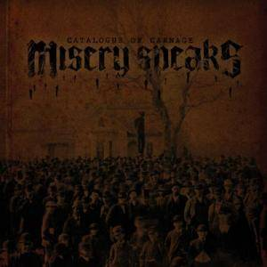 Misery Speaks: Catalogue Of Carnage (CD) - Bild 1