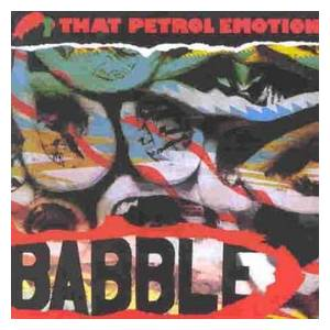 That Petrol Emotion: Babble - Cover