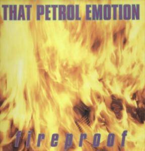That Petrol Emotion: Fireproof - Cover