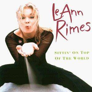 LeAnn Rimes: Sittin' On Top Of The World - Cover