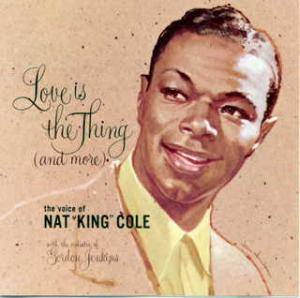 Cover - Nat King Cole: Love Is The Thing