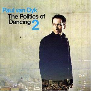 Cover - Paul van Dyk: Politics Of Dancing 2, The
