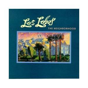 Cover - Los Lobos: Neighborhood, The
