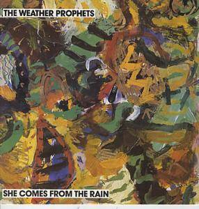 Cover - Weather Prophets, The: She Comes From The Rain
