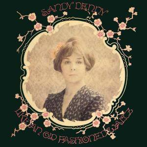 Sandy Denny: Like An Old Fashioned Waltz - Cover