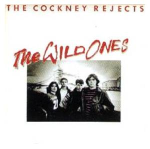 Cockney Rejects: Wild Ones, The - Cover