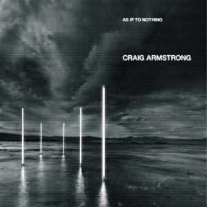 Cover - Craig Armstrong: As If To Nothing
