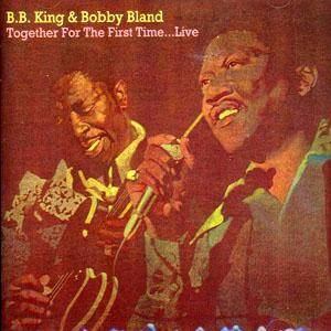 B.B. King & Bobby Bland: Together For The First Time... Live - Cover