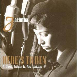 Jacintha: Here's To Ben - A Vocal Tribute To Ben Webster - Cover