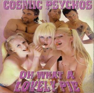 Cover - Cosmic Psychos: Oh What A Lovely Pie