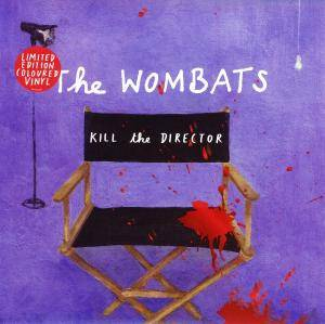 The Wombats: Kill The Director - Cover