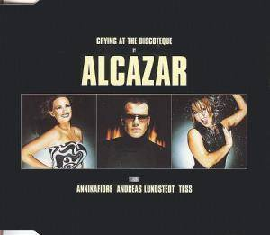 Cover - Alcazar: Crying At The Discoteque