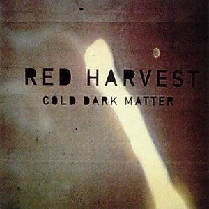 Cover - Red Harvest: Cold Dark Matter