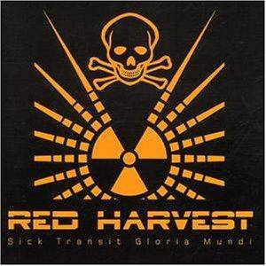 Cover - Red Harvest: Sick Transit Gloria Mundi