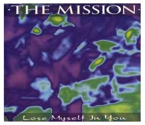 The Mission: Lose Myself In You - Cover