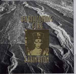 Cover - Forthcoming Fire: Ekhnaton