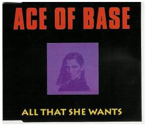Ace Of Base: All That She Wants - Cover